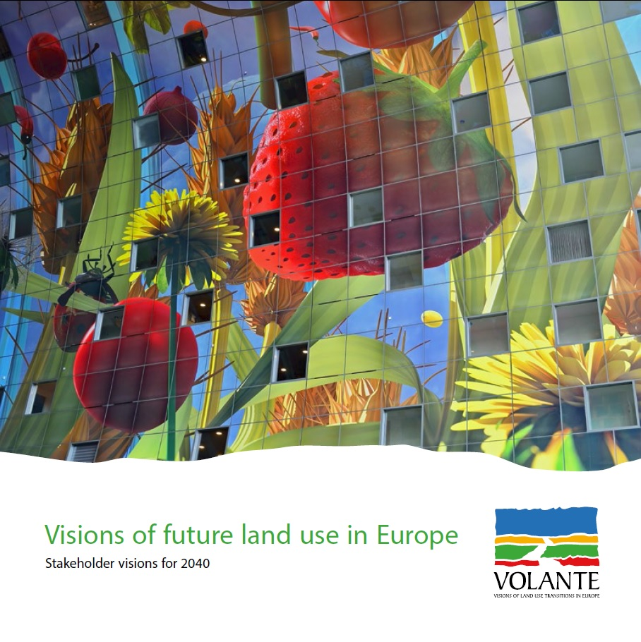 Visions of future land use in Europe Stakeholder visions for 2040