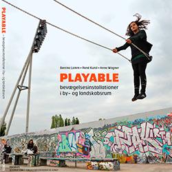 Playable - bevægelsesinstallationer i by- og landskabsrum
